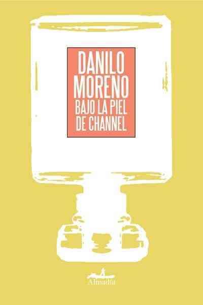 Bajo la piel de Channel / Under the skin of Channel By Moreno, Danilo